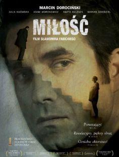 """Miłość"", reż., scen. Sławomir Fabicki; scen. Marek Pruchniewski. Obsada: Marcin Dorociński, Julia Kijowska. 106 min."