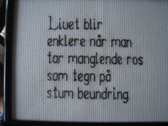 geriljabroderi mønster - Google-søk The Words, Wise Qoutes, Pure Fun, Letter Board, Motivational Quotes, Cross Stitch, Writing, Humor, Sayings