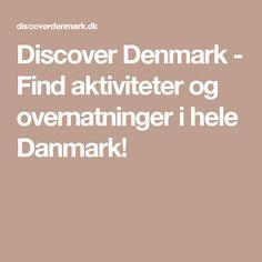 Discover Denmark - Find aktiviteter og overnatninger i hele Danmark!