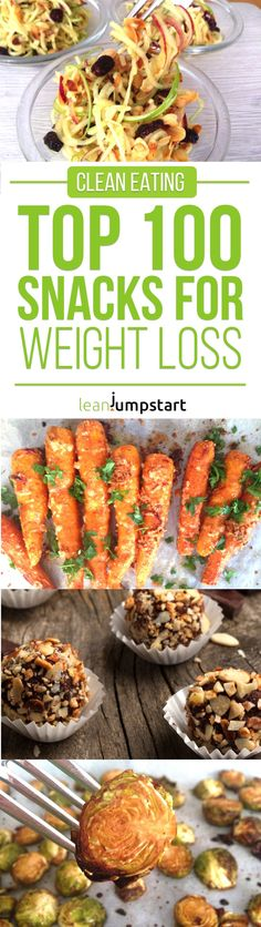 Top 100 Clean Eating Snacks for weight loss that are quick and easy #cleaneatingsnacks #cleaneatingsnackrecipes via @leanjumpstart