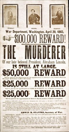 Broadside advertising reward for capture of Abraham Lincoln assassination conspirators, with photographic prints of John H. Surratt, John Wilkes Booth, and David E. American Presidents, American Civil War, American History, Abraham Lincoln, Old West Outlaws, Lincoln Assassination, Into The West, Civil War Photos, Civil Rights