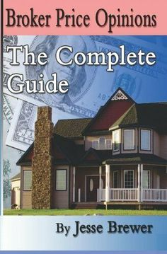 Broker Price Opinions The Complete Guide New