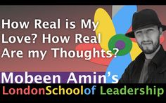 How Real is My Love? How Real Are my Thoughts?  #lsolead #mobeenamin #leadershipcoach #motivation #inspiration #selfdevelopment #professionaldevelopment #businesscoach  Visit: lsolead.com  Watch: https://www.youtube.com/watch?v=7_KVb0G7JT4