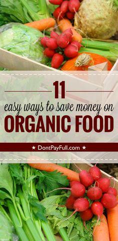 11 Easy Ways To Save Money On Organic Food - http://www.dontpayfull.com/blog/11-easy-ways-to-save-money-on-organic-food