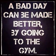 A bad day can always be made better by going to the GYM.   #FitFam #TeamIron