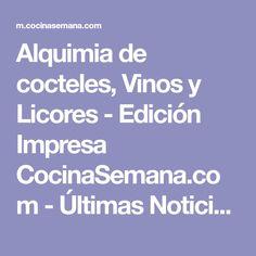 Alquimia de cocteles, Vinos y Licores - Edición Impresa CocinaSemana.com - Últimas Noticias