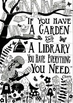 """If you have a garden and a library you have everything you need."" Cicero – From… ""If you have a garden and a library you have everything you need."" Cicero – From me to you: Books that made me a reader Reading Quotes, Book Quotes, Me Quotes, House Quotes, Quote Books, Library Quotes, Reading Books, Beauty Quotes, Sayings About Reading"