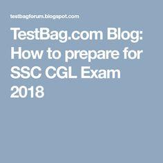 TestBag.com Blog: How to prepare for SSC CGL Exam 2018 Online Mock Test, Online Test Series, Online Tests, Blog, Blogging