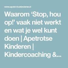 Waarom 'Stop, hou op!' vaak niet werkt en wat je wel kunt doen | Apetrotse Kinderen | Kindercoaching & Training School S, School Classroom, Primary School, School Hacks, Teaching Social Studies, Teaching Kids, Kids Learning, Kids And Parenting, Parenting Hacks