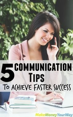 5 communication tips to achieve faster success #communication #tips #success http://makemoneyyourway.com/5-communication-tips-to-achieve-faster-success/