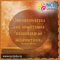 Never burn your #opportunities!!.  www.ncrjobs.in
