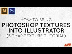 How to Bring Photoshop Textures into Illustrator (Bitmap Texture Tutorial) - YouTube