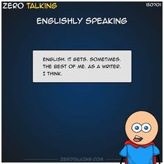 Englishly speaking #ZeroTalking