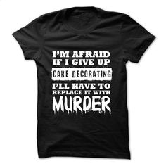 CAKE DECORATING Funny T Shirts, Hoodies, Sweatshirts - #tommy #pullover hoodie. PURCHASE NOW => https://www.sunfrog.com/Funny/CAKE-DECORATING-Funny.html?60505