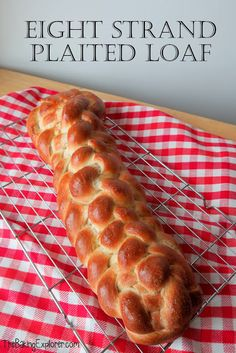 The Baking Explorer: Eight Strand Plaited Loaf: GBBO Week #3