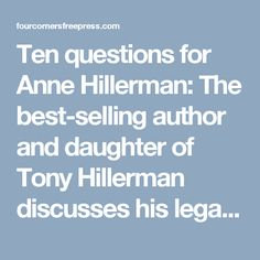 Ten questions for Anne Hillerman: The best-selling author and daughter of Tony Hillerman discusses his legacy and more | Four Corners Free Press