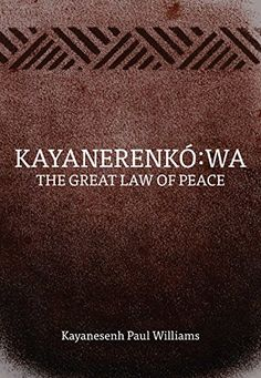 Kayanerenkó:wa: The Great Law of Peace Law, Peace, Amazon, Amazons, Riding Habit, Amazon River, Sobriety, World