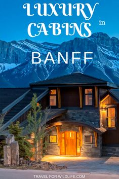 A selection of our favorite Banff cabins that you can rent for your next mountain vacation. Stay at a cabin in Banff or Canmore for a luxurious Canada vacation. #Banff #Cabin #Canada via @travel4wildlife