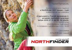 KISKERESDŐKNEK SZÓLÓ AJÁNLATUNK: Július 31-augusztus 2 között sok szeretettel várunk Benneteket a Northfinder 2017 tavasz-nyári kollekciójának bemutatójára a Trend2-ben. További információk a képen olvashatóak.
