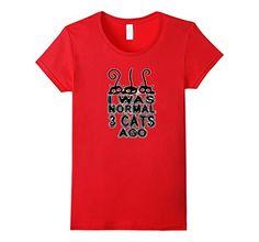 Women's I Was Normal 3 Cats Ago Funny Cat Lover Graphic T... https://www.amazon.com/dp/B06XDNQBWR/ref=cm_sw_r_pi_dp_x_rhDUybMW3F04C
