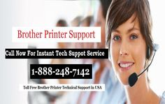 1-888-248-7142 | Printer Support Phone Number: Get Brother Printer Technical Support Number 1-888...