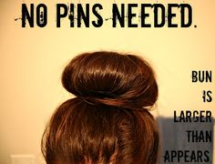 Sock bun= life made!  E l l e S e e s: How To: Lauren Conrad's Big Messy Bun & Big Ballerina Bun.  You know I have one of these :)