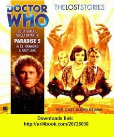 Paradise 5 (Doctor Who The Lost Stories, 1.05) (9781844354481) P.J. Hammond, Andy Lane , ISBN-10: 1844354482  , ISBN-13: 978-1844354481 ,  , tutorials , pdf , ebook , torrent , downloads , rapidshare , filesonic , hotfile , megaupload , fileserve
