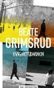 Evighetsbarnen :, roman /, Beate Grimsrud #romaner