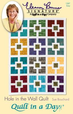 Hole in the Wall: Eleanor Burns Signature Pattern - Quilt in a Day
