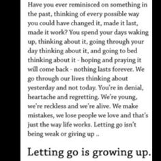 Letting go is part of being strong too, because it's always hard, but you have to do it.