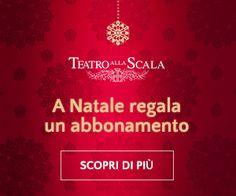 A Natale un regalo esclusivo: una Stagione alla Scala! Fino al 21 dicembre, regala un abbonamento e riceverai un invito per la prova del Concerto di Natale! Theater, Gift