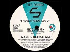 Chez Damier - I Never Knew Love (Made In Detroit Mix)