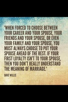 Yes!!! Some people just need to understand your husband comes before a friend especially a not very good friend! I love him with all my heart he's my best friend and my soulmate :)