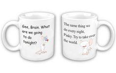 Pinky and the Brain Coffee Mug by Nicebadge, http://www.amazon.com/dp/B00366BNLK/ref=cm_sw_r_pi_dp_K7zkrb0DBSCJZ