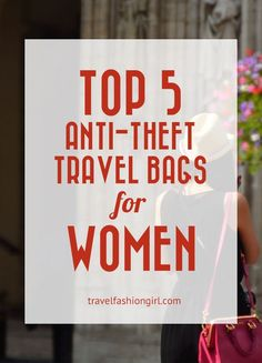 Top 5 Anti-theft Travel Bags for Women - Best Sellers! As you hit the road this summer, safety is a concern. We've rounded up the top 5 anti-theft travel bags for women based on the TFG readers' top picks. #traveltipsforwomen #travelhacksforwomen