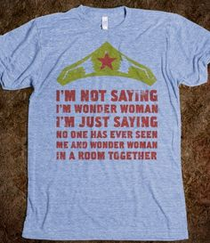 I'm Not Saying I'm Wonder Woman....