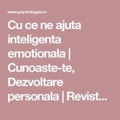 Cu ce ne ajuta inteligenta emotionala   Cunoaste-te, Dezvoltare personala   Revista Psychologies Romania