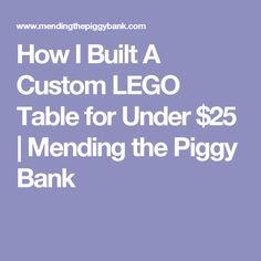How I Built A Custom LEGO Table for Under $25 | Mending the Piggy Bank