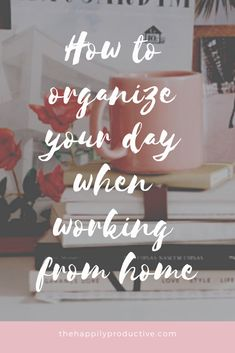 How to organise your day when working from home - THP Yes Man, Go It Alone, Take A Shower, Work Life Balance, Time Management, Homemaking, Affiliate Marketing, Online Marketing, Productivity