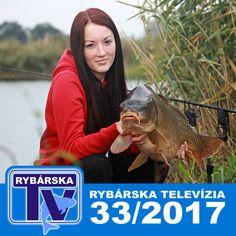 Rybárska Televízia 33/2017 - relácia pre rybárov o rybách a rybolove