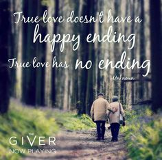 True love doesn't have a happy ending- true love has no ending.