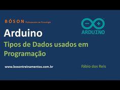 #Arduino - Tipos de Dados usados em #Programação
