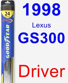 Driver Wiper Blade for 1998 Lexus GS300 - Hybrid