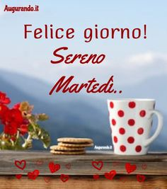 Buon Martedì con fantastiche immagini entra! Good Morning, Messages, Tableware, Cards, Tuesday, Outdoors, Beautiful, Frases, Words