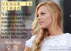 Blake Lively has Venus in Virgo. Read about venus in virgo in love relationships and beauty. #astrology