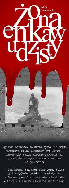 """Mira Jakowienko, """"Żona enkawudzisty. Spowiedź Agnessy Mironowej?"""" Żona mordercy, kochanka bezpieki. #MiraJakowienko #ZonaEnkawudzisty #AgnessaMironowa #Znak #Rosja #historia #lagr #NKWD #StalinowskaRosja #gulag #historia #okrucienstwo Movies, Movie Posters, Historia, Film Poster, Films, Popcorn Posters, Film Books, Movie, Film Posters"""