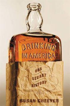 Drinking in America: Our Secret History by Susan Cheever https://www.amazon.com/dp/1455513873/ref=cm_sw_r_pi_dp_x_q9xjybKRDK0RN