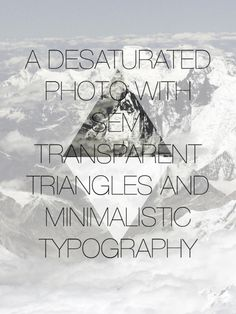 a desaturated photo with semi transparent triangles and minimalistic typography