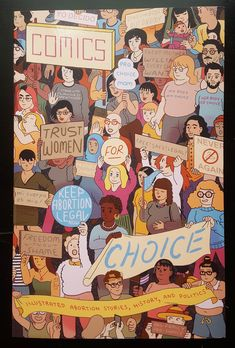 Comics+for+Choice+is+anthology+of+comics+about+abortion.+As+this+fundamental+reproductive+right+continues+to+be+stigmatized+and+jeopardized,+over+sixty+artists+and+writers+have+created+comics+that+boldly+share+their+own+experiences,+and+educate+readers+on+the+history+of+abortion,+current+politica...