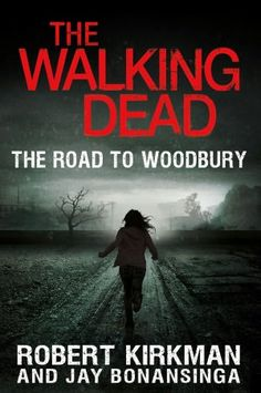 The Walking Dead: The Road to Woodbury a new SERIES of books based on the show!! Just saw it in Target today!